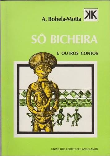 0001232_so-bicheira-e-outros-contos-a-bobela-motta