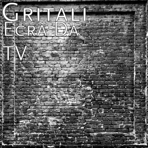 Gritali_Ecrã da TV