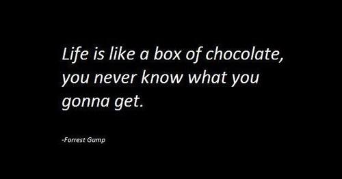 A vida é uma caixa de chocolate