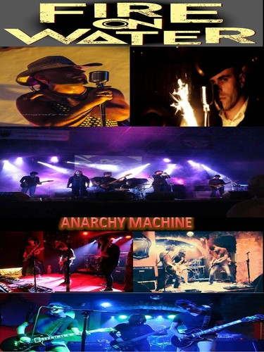 Fire on Water + Anarchy Machine