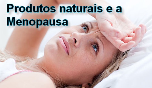 Produtos naturais menopausa