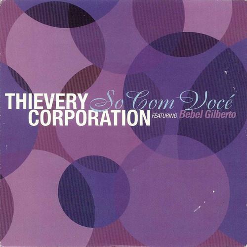 Thievery Corporation Featuring Bebel Gilberto 