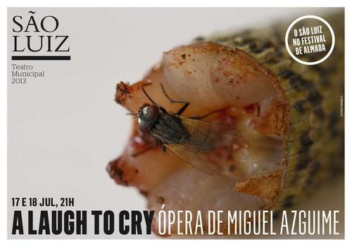A LAUGH TO CRY estreia ópera de Miguel Azguime 17 e 18 de Julho São Luíz