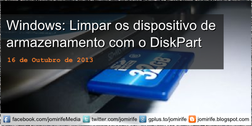 Blog Post: Recuperar a capacidade total do cartão SD ou Pen drive com o DiskPart