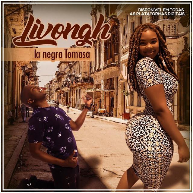 Livongh - La Negra Tomasa (Semba) [Dowload mp3]