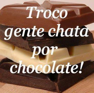 Troco gente chata por chocolate