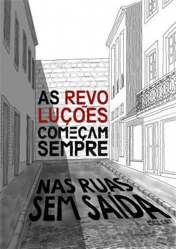 As revoluções começam sempre numa rua sem saída