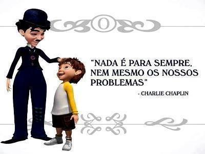 Nada é para sempre, Chaplin