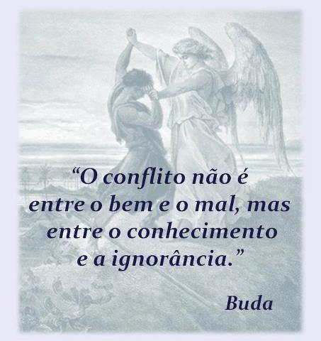 O conflicto não é entre o bem e o mal, é entre o conhecimento e a ignorância