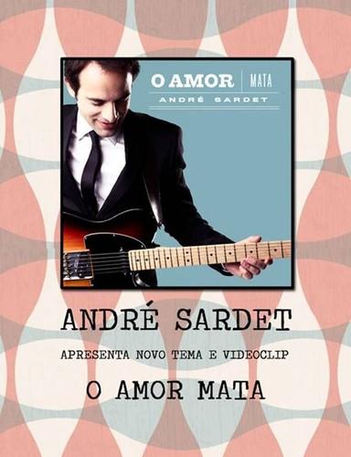 André Sardet, O amor mata