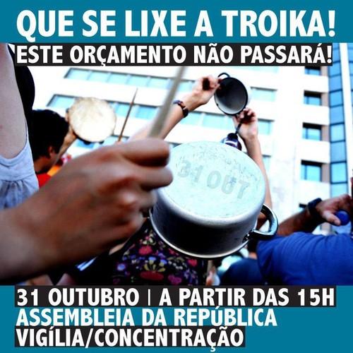 31 de Outubro, que se lixe a Troika