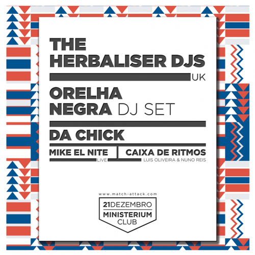 THE HERBALISER DJs [UK] * ORELHA NEGRA [dj set] * DA CHICK * MIKE EL NITE * 21.12.13