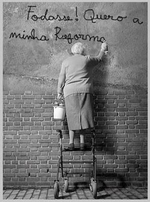 Eu quero a minha reforma
