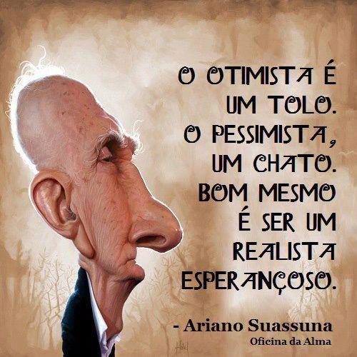 O optimista é um tolo