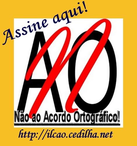 Não ao Acordo Ortográfico (Assine aqui)