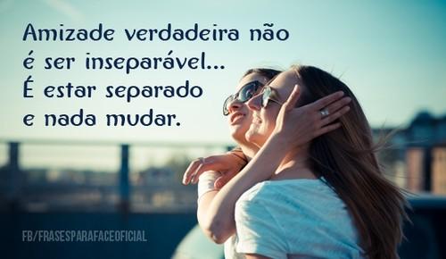amizade-verdadeira-nao-e-ser-inseparavel-e.jpg
