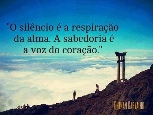 O silêncio é a respiração da alma