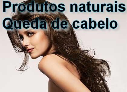 produtos naturais queda de cabelo
