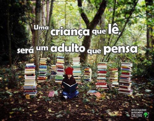 Uma criança que lê é um adulto que pensa