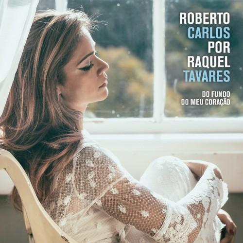 Roberto Carlos Por Raquel Tavares - Capa.jpg