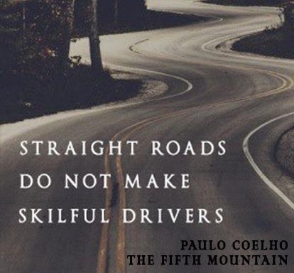 Straight roads do not make skilful drivers