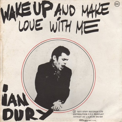 Ian Dury – Wake Up And Make Love With Me.jpg
