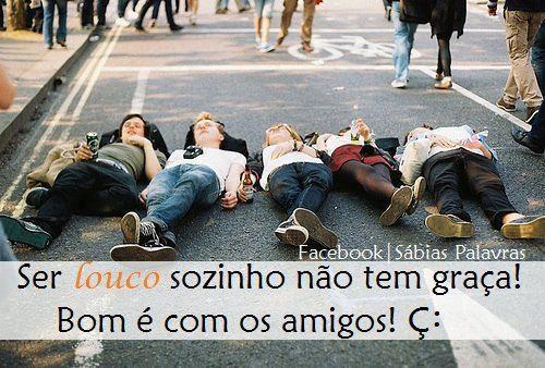 Imagens do Facebook - Ser louco sozinho