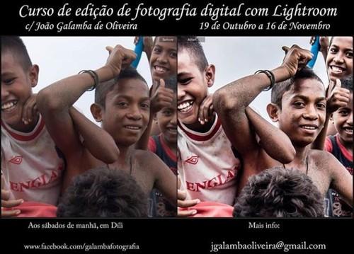 Pela primeira vez em Timor, um curso sobre Lightroom! De 19 de Outubro