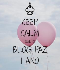 keep-calm-que-o-blog-faz-1-ano.jpg.png