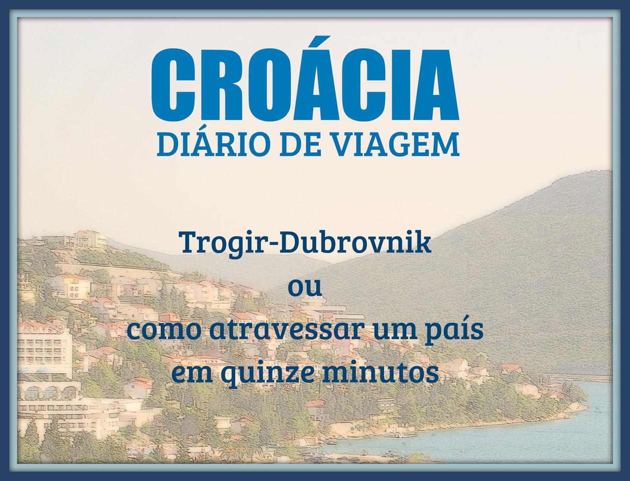 Croácia diário de viagem XI.jpg