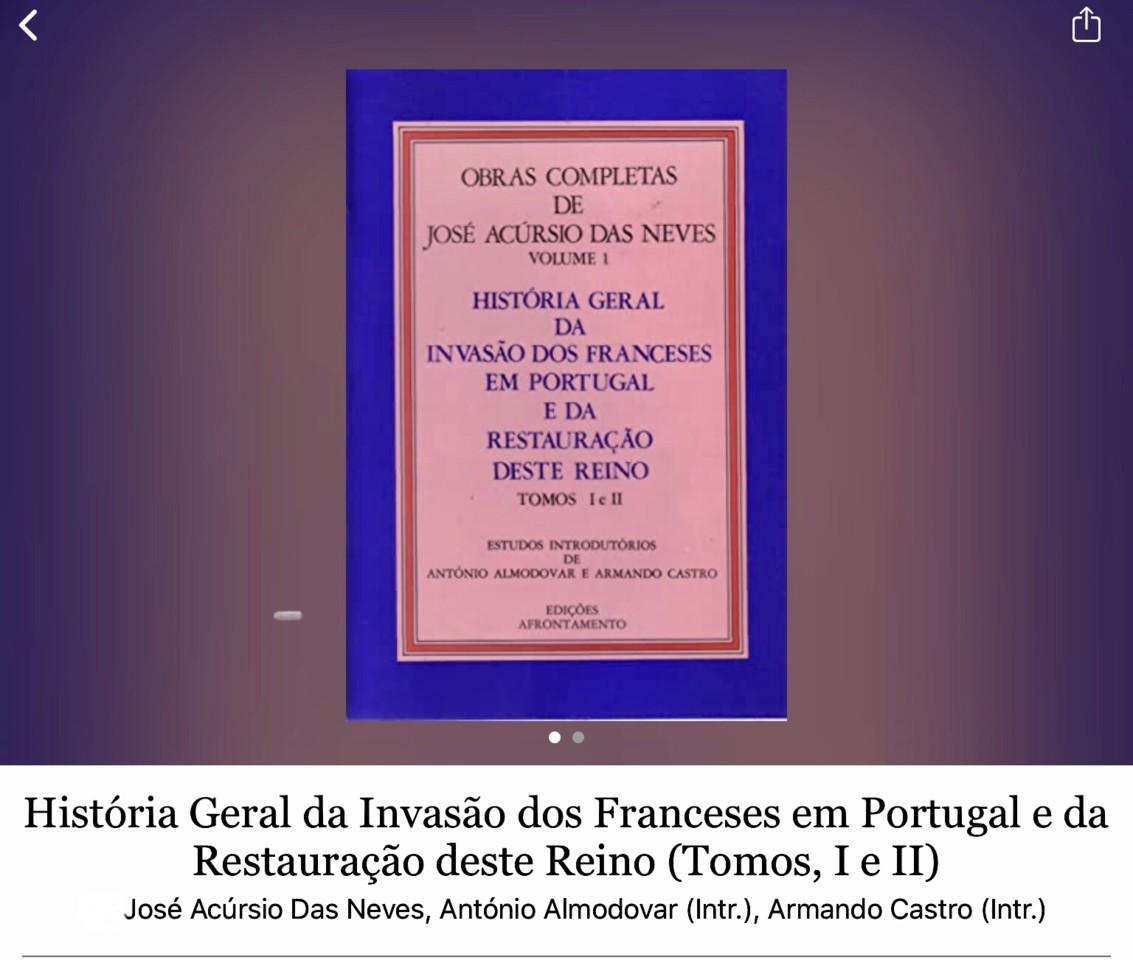 José Acursio das Neves, «Historia geral da invasão dos franceses em Portugal e da restauração deste reino», 1810