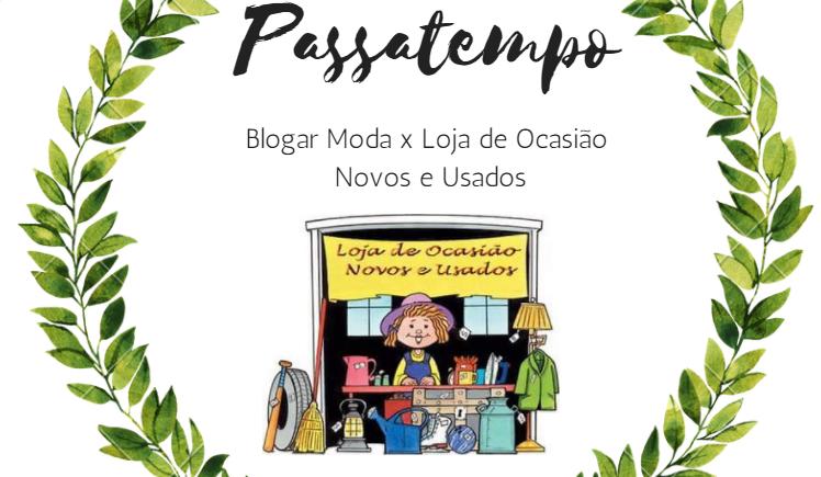 passatempo-blogar-moda-com-loja-de-ocasiao-novos-e
