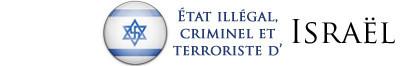 État illégal, criminel et terroriste d'Israël