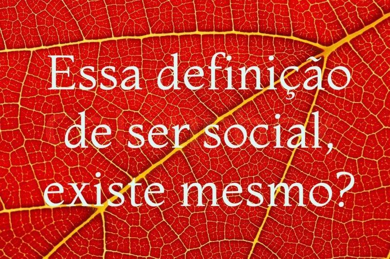 Essa definição de ser social, existe mesmo.jpg