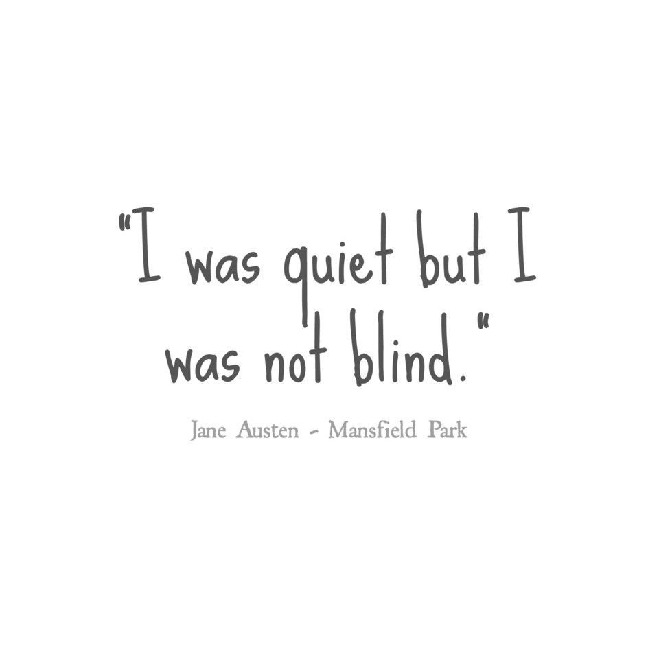 i was quiet but i was not blind jane austen.jpg