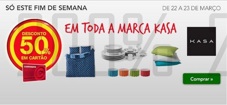 50% de desconto | CONTINENTE | Marca Kasa dias 22 e 23 março