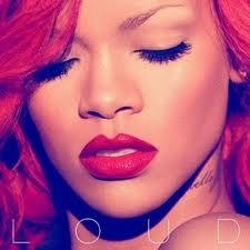 Rihanna- Loud