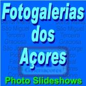 Fotogalerias dos Açores / Azores photo Slideshows