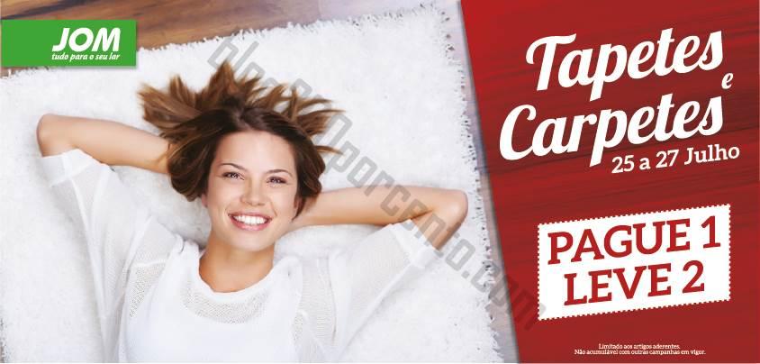 Leve 2 Pague 1 JOM Carpetes - dias 25 a 27 julho