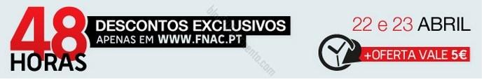 Antevisão promoção + oferta vale 5€   FNAC   dias 22 e 23 abril